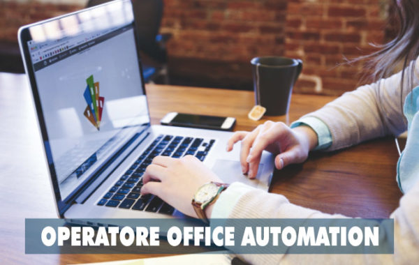 OPERATORE OFFICE AUTOMATION (310 ore) – Qualifica